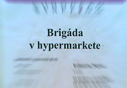 Inzerát - Brigáda v hypermarkete